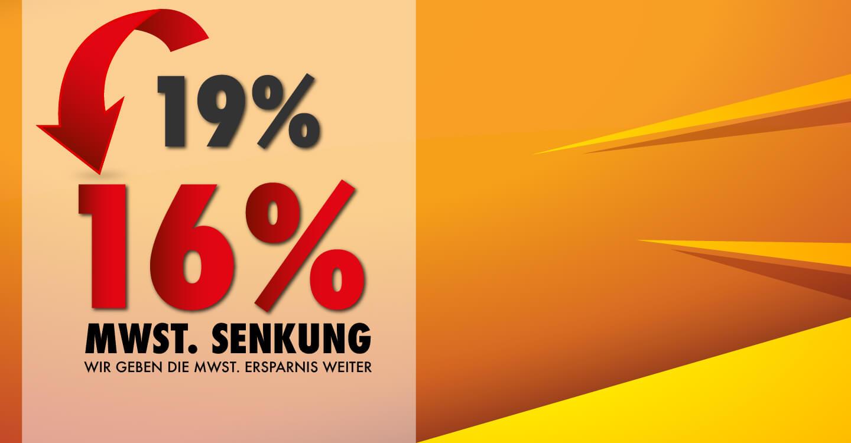 MwSt. Senkung von 19% auf 16%